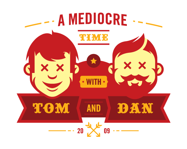 A Mediocre Time text and illustrations of Tom and Dan
