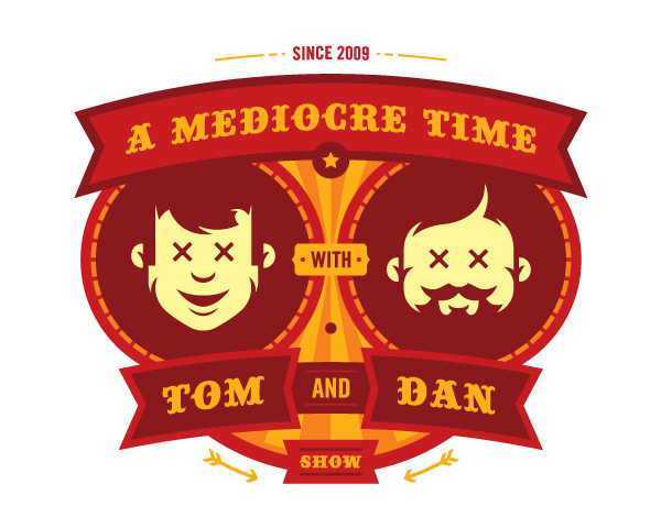 A Mediocre Time text and illustrations of Tom and Dan on a striped background